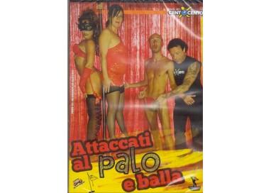 Dvd Amatoriale - Attaccati Al Palo E Balla - Cento X Cento