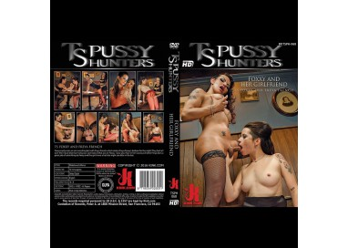 Dvd Trans - Foxxy And Her Girlfiend TS Pussy Hunters - Kink