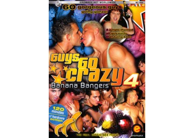 Dvd Gay - Guys Go Crazy 4 Banana Bangers – Eromaxx Films
