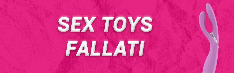 Sex Toys Fallati